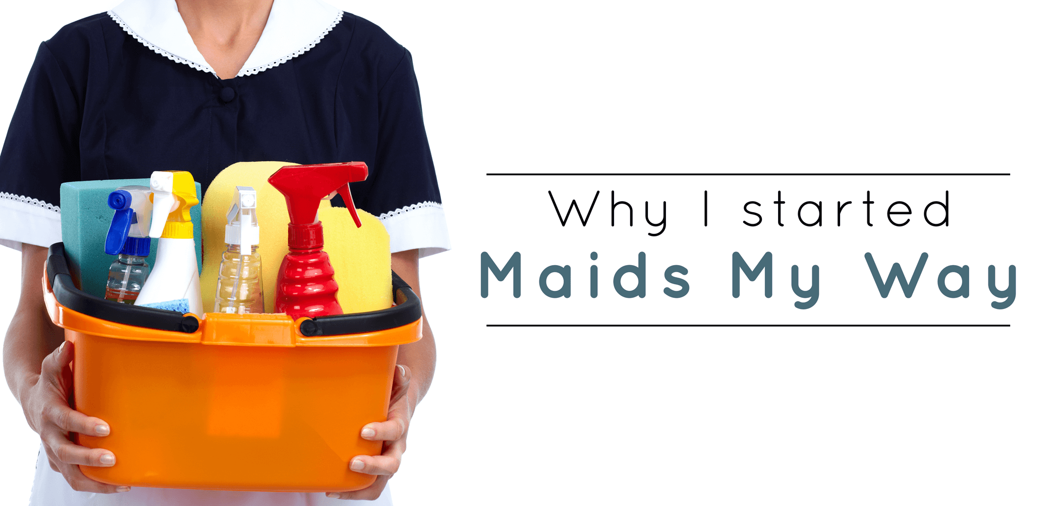 Maids My Way was Started